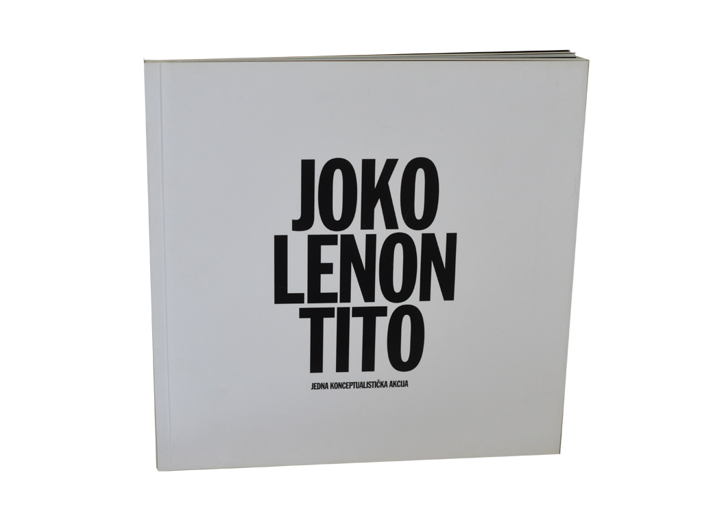 Jedna konceptualistička akcija: JOKO.LENON.TITO