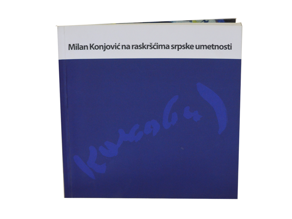 Milan Konjović: Na raskršćima srpske umetnosti